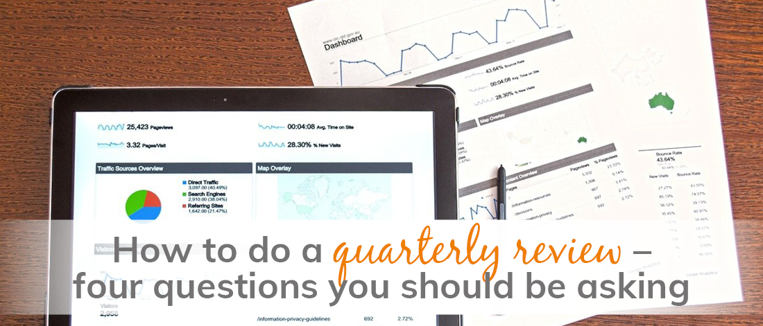 How to do a quarterly review – four questions you should be asking